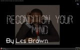 Recondition Your Mind For Success! – By Les Brown (Pure Motivation!)